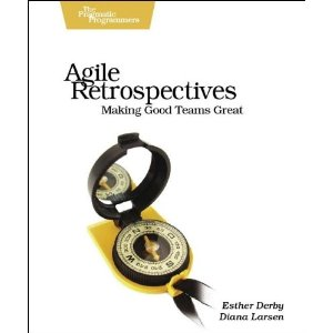 Agile Retrospectives by Esther Derby & Diana Larsen